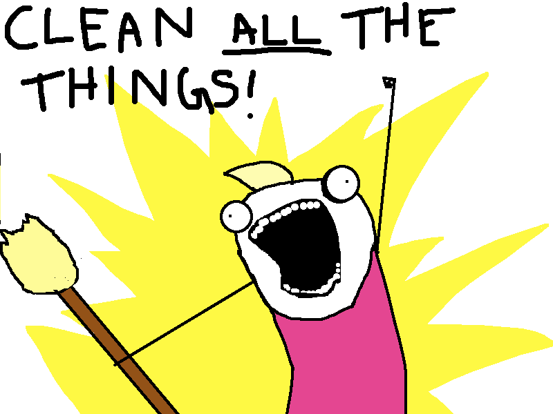 Clean ALL the things!