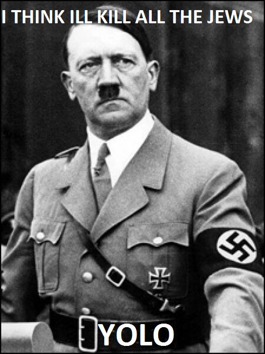 Hitler YOLO YOLO Know Your Meme