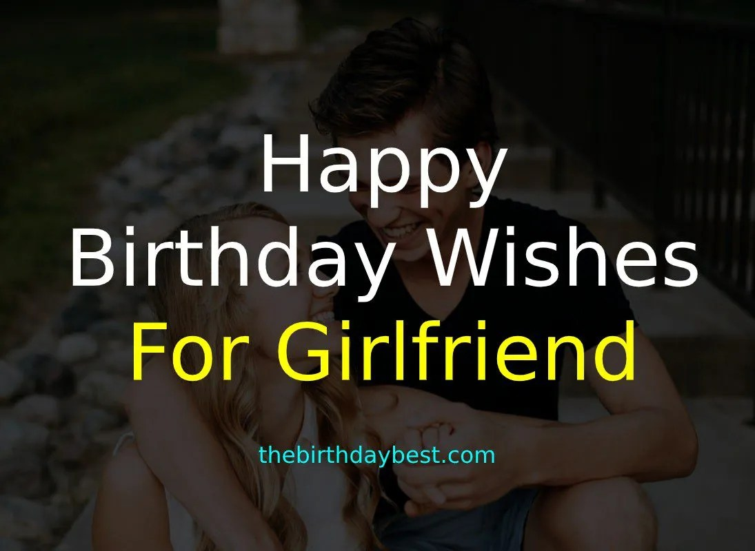 100 Romantic Birthday Wishes For Girlfriend In 2021