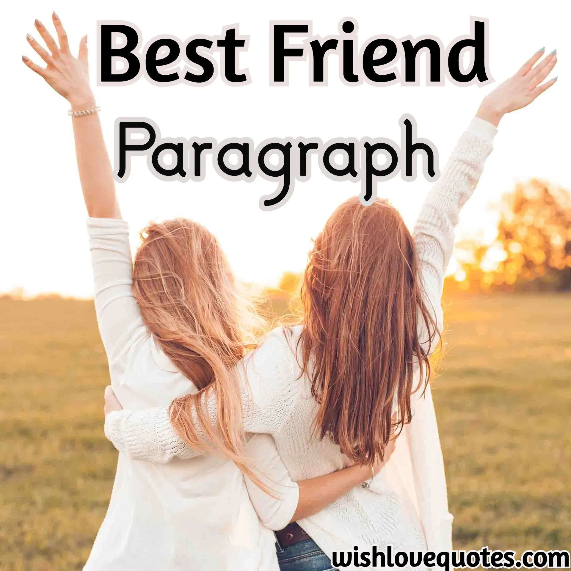 50 Best Paragraph For Best Friend Copy And Paste