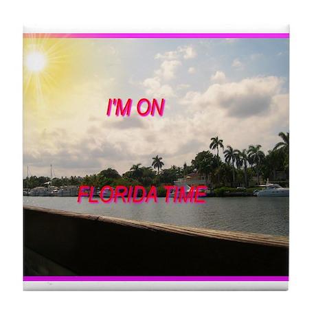 I AM ON FLORIDA TIME Tile Coaster