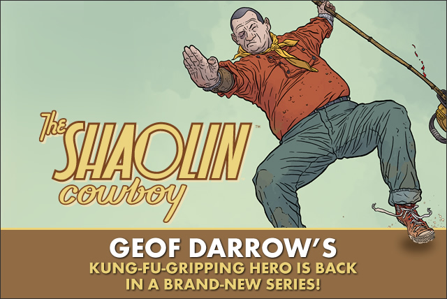 The Shaolin Cowboy is here!