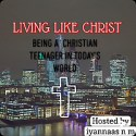 Living Like Christ Podcast | Being A Christian Teenager In Todays World