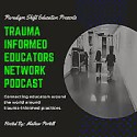 Trauma Informed Educators Network Podcast