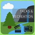 Talks & Recreation