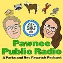 Pawnee Public Radio: A Parks and Rec Rewatch Podcast