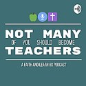 Not Many of You Should Become Teachers