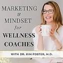 Marketing & Mindset For Wellness Coaches