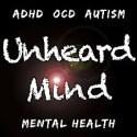Unheard Mind Podcast: ADHD | OCD | Autism | Mental Health