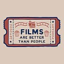 Films Are Better Than People