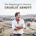 The Regenerative Journey with Charlie Arnott