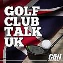 Golf Club Talk UK