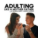 Adulting Like A Mother Father