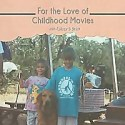 For the Love of Childhood Movies