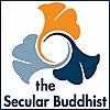 The Secular Buddhism