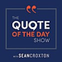 Seancroxton | The Quote of the Day Show | Daily Motivational Talks