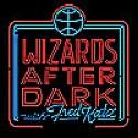 Wizards After Dark | A Washington Wizards Podcast