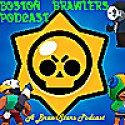 Boston Brawlers   A Brawl Stars Podcast