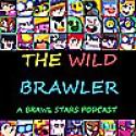 The Wild Brawler   A Brawl Stars Podcast