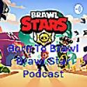 Born To Brawl Brawl Star Podcast