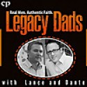 Legacy Dads with Lance and Dante