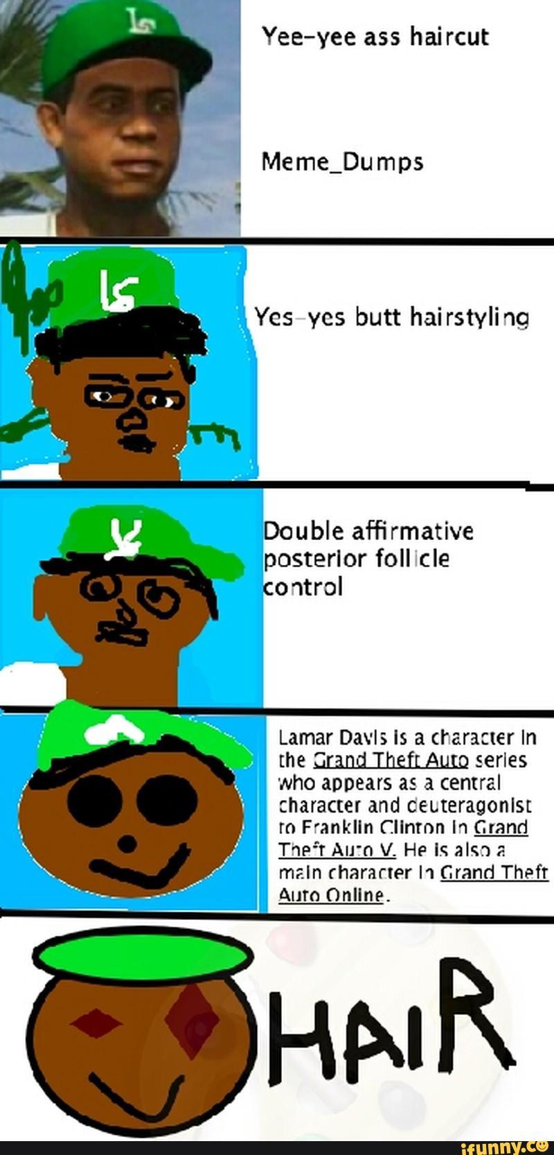Yee Yee Ass Haircut Increasingly Verbose Memes Know