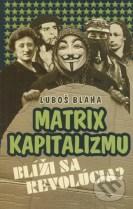 Matrix kapitalizmu - Ľuboš Blaha
