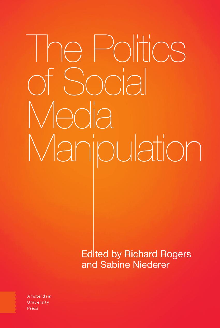 Pdf The Politics Of Social Media Manipulation