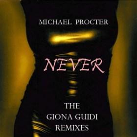 Michael Procter - Never (GIona Guidi Remixes)
