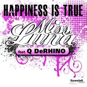 Miss Luna & Q DeRHINO - Happiness Is True