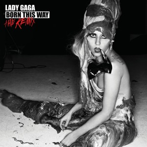 Lady Gaga - Born this Way: the Remix