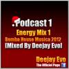 Podcast 1 , Energy Mix 1 Bomba Housea 2012 Mixed By Deejay Evo mp3