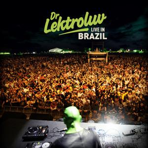 Dr. Lektroluv 'Live In Brazil'