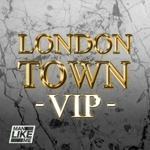Man Like Me - London Town VIP