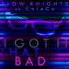 Slow Knights - I Got It That Bad *ColeCo Remix* free download mp3