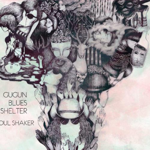GUGUN BLUES SHELTER – Soul Shaker