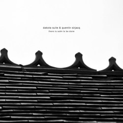 Dakota Suite & Quentin Sirjacq - There Is Calm To Be Done artwork