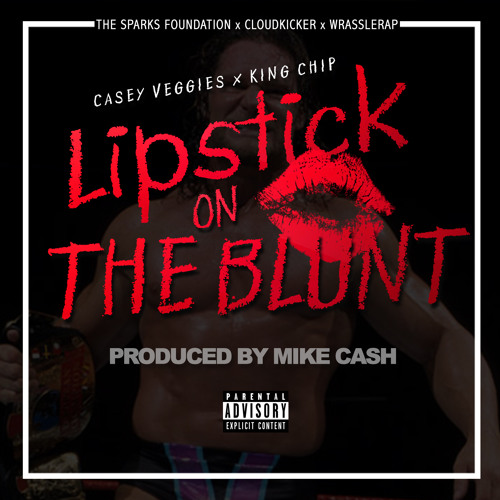 The Sparks Foundation: Casey Veggies & King Chip - Lipstick On The Blunt (Prod. By Mike Cash)