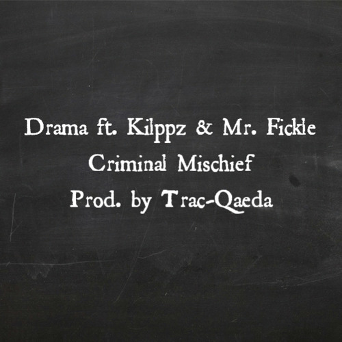 Drama ft. Klippz & Mr. Fickle - Criminal Mischief (Prod. By Trac - Qaeda)