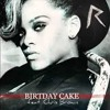 Rihanna Feat Chris Brown - Birthday Cake Full Version remix New Song 2013 Rise Again mp3