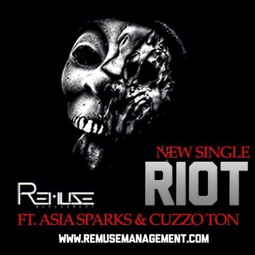 Remuse Management Ft. Asia Sparks & Cuzzoton - Riot(Dirty)