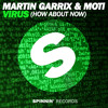 Martin Garrix & MOTi - Virus How About Now OUT NOW mp3