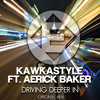 Kawkastyle Ft. Aerick Baker - Driving Deeper In Casalka Remix mp3
