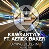 Kawkastyle Feat. Aerick Baker - Driving Deeper In Instrumental Mix mp3