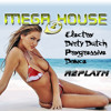 NEW MEGA HOUSE MIX 2 - PROGRESSIVE, DIRTY DUTCH, ELECTRO & DANCE by replayM - Free Download! mp3