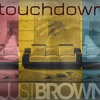Justbrown - Touchdown Prod by Vic of The District Group mp3