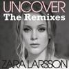 Zara Larson- Uncover  Remix mp3
