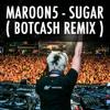 Maroon5 - Sugar  BOTCASH remix  FREE DOWNLOAD  mp3
