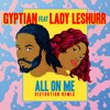 Gyptian ft. Lady Leshurr - All On Me  Diztortion Remix mp3