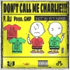 DON'T CALL ME CHARLIE NOT IN MY NAME P. ALI Prod. GMP mp3